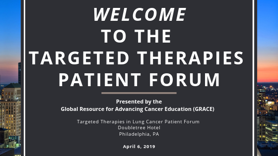 Targeted Therapy Patient Forum April 2019 | CancerGRACE