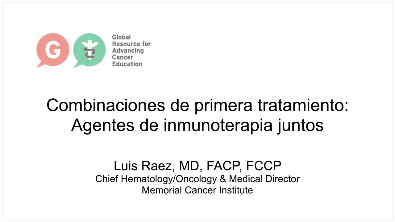 Embedded thumbnail for Lung Cancer Video Library - Spanish Language: Combinations of first-line treatment, immunotherapy agents combined
