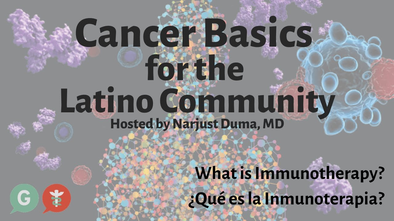 Embedded thumbnail for Cancer Basics for the Latino Community - What is Immunotherapy
