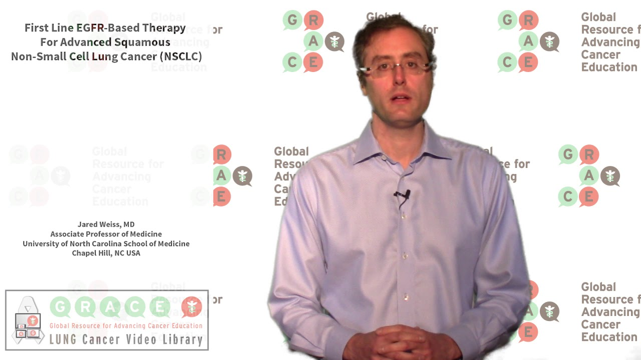 Embedded thumbnail for Lung Cancer Video Library - First Line EGFR-Based Therapy For Advanced Squamous Non-Small Cell Lung Cancer (NSCLC)