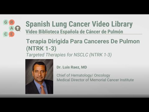 Embedded thumbnail for Lung Cancer Video Library Spanish - Raez - Targeted Therapies for NSCLC   (NTRK 1-3)
