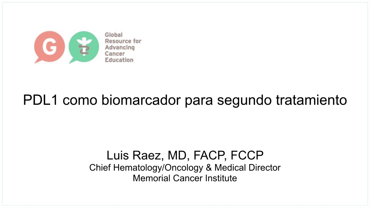 Embedded thumbnail for Lung Cancer Video Library - Spanish Language: PDL1 as a biomarker for second line treatment