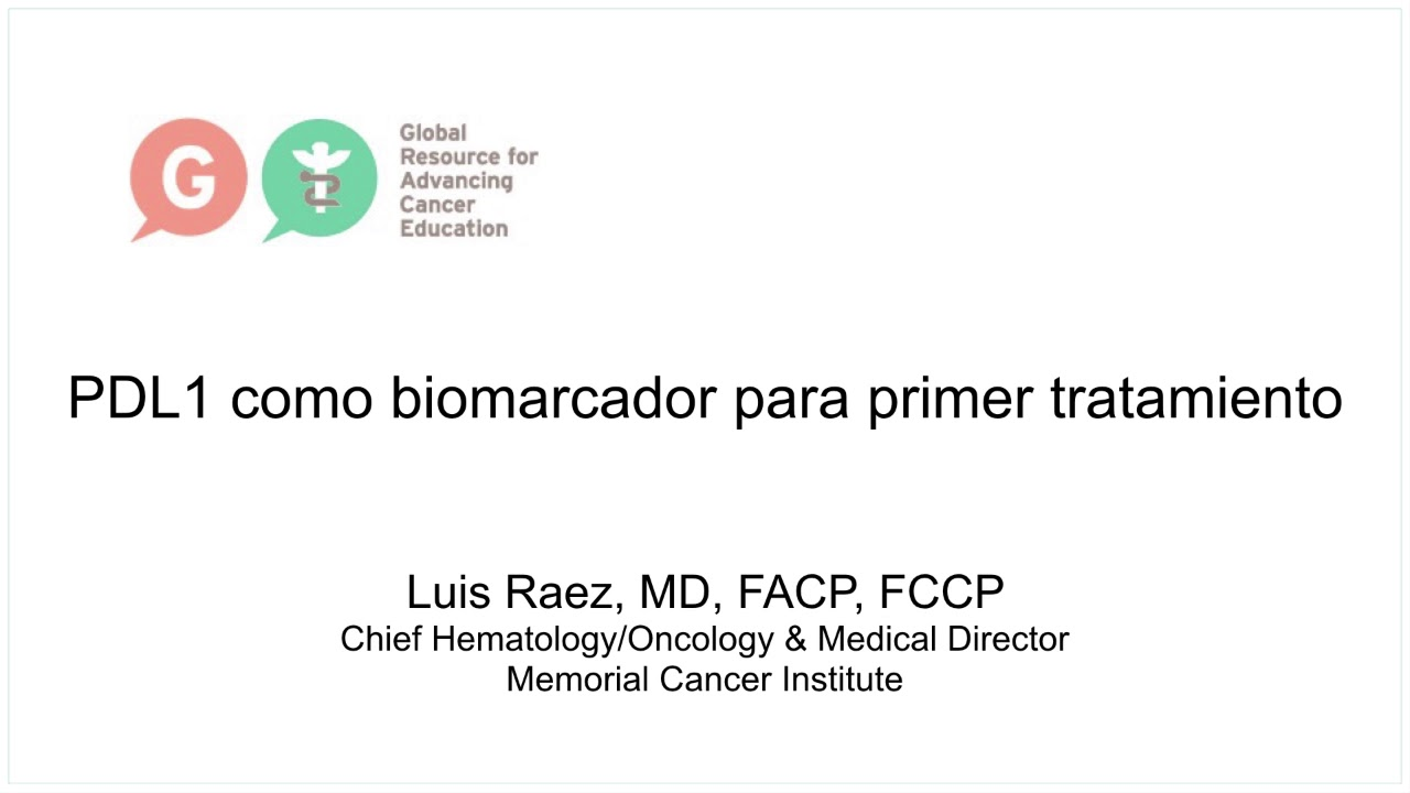 Embedded thumbnail for Lung Cancer Video Library - Spanish Language: PDL1 as a biomarker for first line treatment