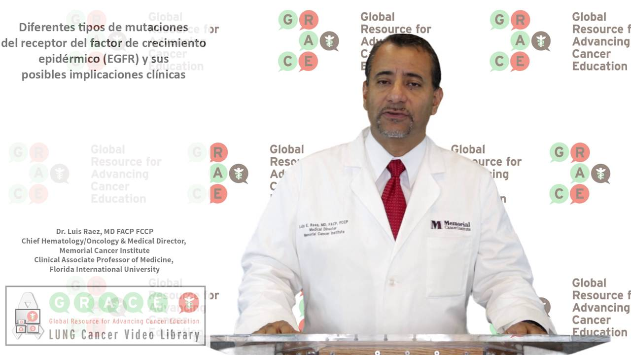 Embedded thumbnail for Lung Cancer Video Library - Spanish Language: Video #32 Different Types of EGFR Mutations and their Potential Clinical Implications