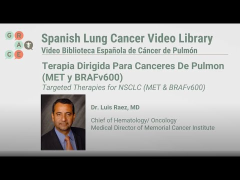 Embedded thumbnail for Lung Cancer Video Library Spanish - Raez - Targeted Therapies for NSCLC   (MET and BRAFv600)
