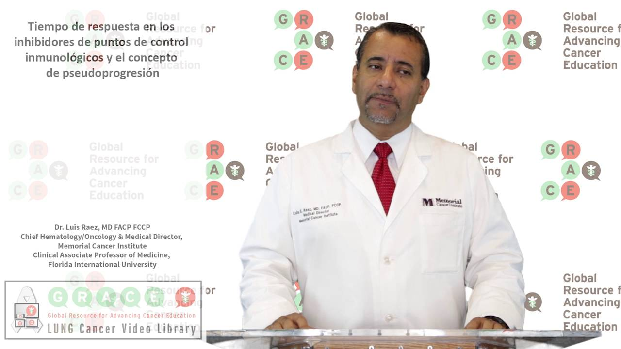 Embedded thumbnail for Lung Cancer Video Library - Spanish Language: Video #30 Time to Response on Immune Checkpoint Inhibitors and the Concept of Pseudoprogression