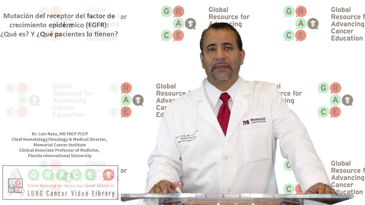 Embedded thumbnail for Lung Cancer Video Library - Spanish Language: Video #31 EGFR Mutation: What Is It, and Which Patients Have It?