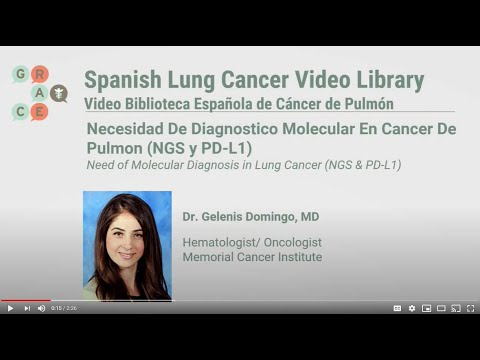 Embedded thumbnail for Lung Cancer Video Library Spanish - Domingo - Need of Molecular Diagnosis in Lung Cancer (NGS and PD-L1 Testing)