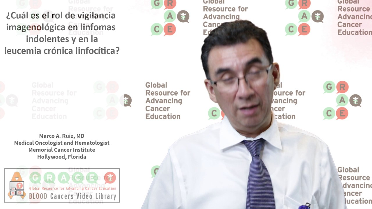 Embedded thumbnail for Spanish Blood Cancer Library - What is the role of surveillance imaging in indolent lymphomas and chronic lymphocytic leukemia (CLL)?