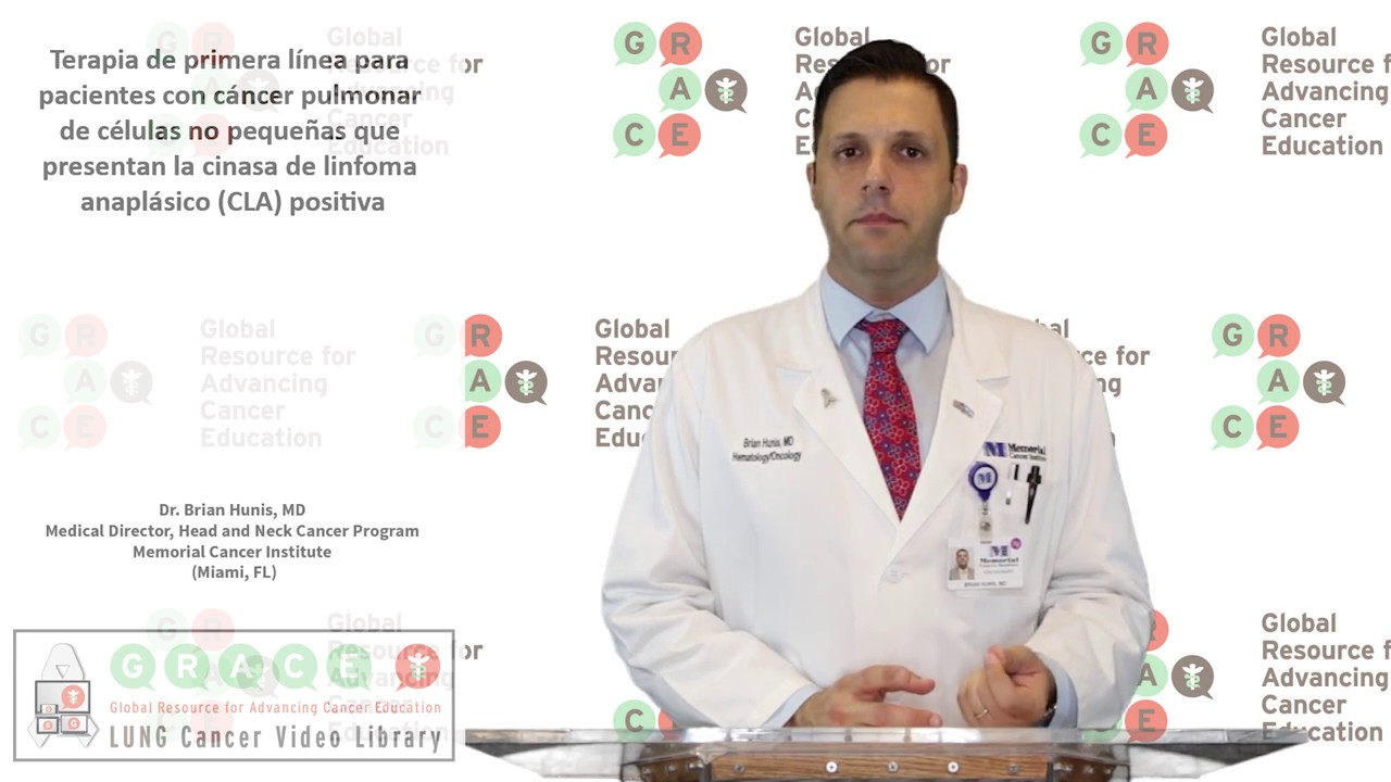 Embedded thumbnail for Lung Cancer Video Library - Spanish Language: Video #17 First Line Therapy for NSCLC Patients That Have Anaplastic Lymphoma Kinase (ALK) Positive