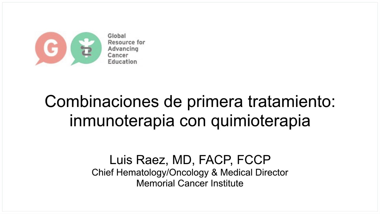 Embedded thumbnail for Lung Cancer Video Library - Spanish Language: Combinations of first-line treatment, immunotherapy with chemotherapy