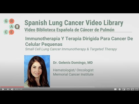 Embedded thumbnail for  Lung Cancer Video Library Spanish - Domingo - Small Cell Lung Cancer Immunotherapy and Targeted Therapy