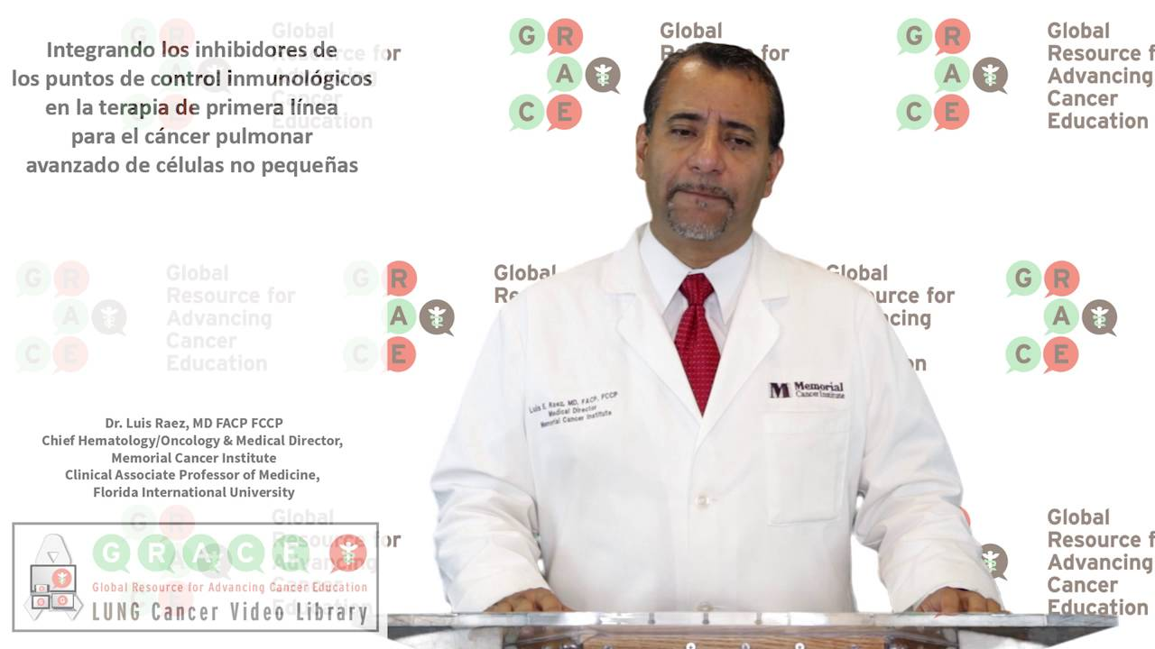 Embedded thumbnail for Lung Cancer Video Library - Spanish Language: Video #26 Integrating Immune Checkpoint Inhibitors Into First-Line Therapy for Advanced NSCLC