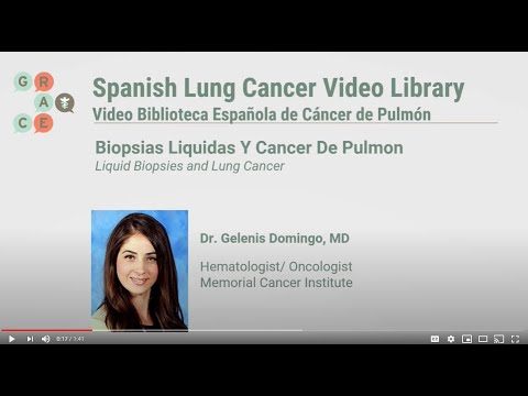 Embedded thumbnail for Lung Cancer Video Library Spanish - Domingo - Liquid Biopsies and Lung Cancer