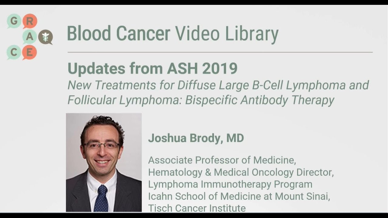 Embedded thumbnail for Blood Cancer Video Library - Brody -  Bi-specific Antibody - DLBCL & Follicular Lymphoma