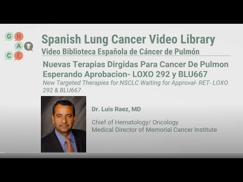 Embedded thumbnail for Lung Cancer Video Library Spanish - Raez - New Targeted Therapies for NSCLC  Waiting for Approval (RET – Loxo 292 and Blu667)